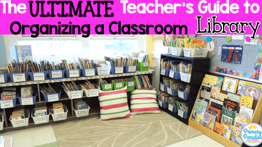 The Ultimate Teacher's Guide to Organizing a Classroom Library