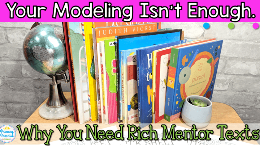 Why Do Mentor Texts Matter? (And How to Find Good Ones)