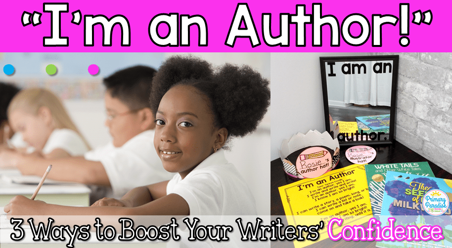 I'm an Author: 3 Easy Ways to Boost Your Writers' Confidence